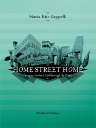 Home Street Home: Perugia's History Told Through Its Streets is a new book edited by Umbra Professor Zachary Nowak.